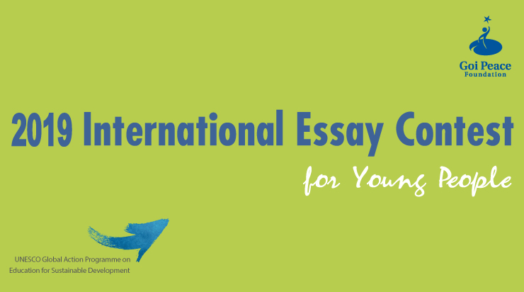 International Essay Contest For Young People  The Goi Peace Foundation