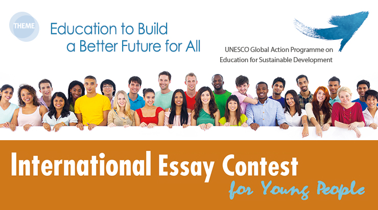 international essay contest for young people2005 The essay contest is sponsored by optimist international to give young people the opportunity to write about their own opinions regarding the world in which they live the approach can encompass a young person's personal experience, the experience of their country or a more historical perspective.